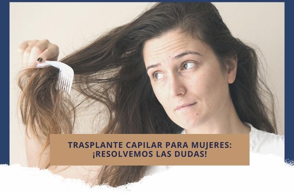 Trasplante capilar para mujeres: ¡Resolvemos las dudas!
