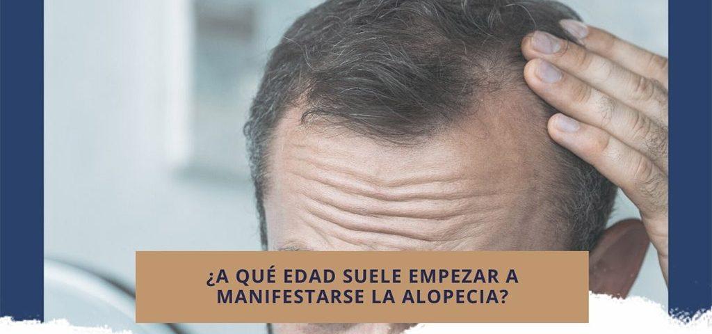 ¿A qué edad suele empezar a manifestarse la alopecia?
