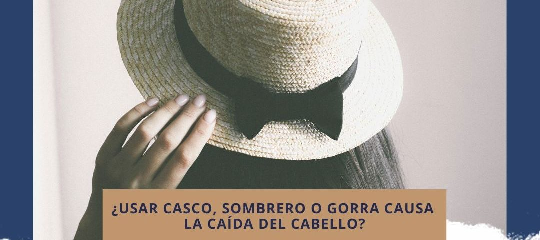 ¿Usar casco, gorra o sombrero causa la caída del cabello?