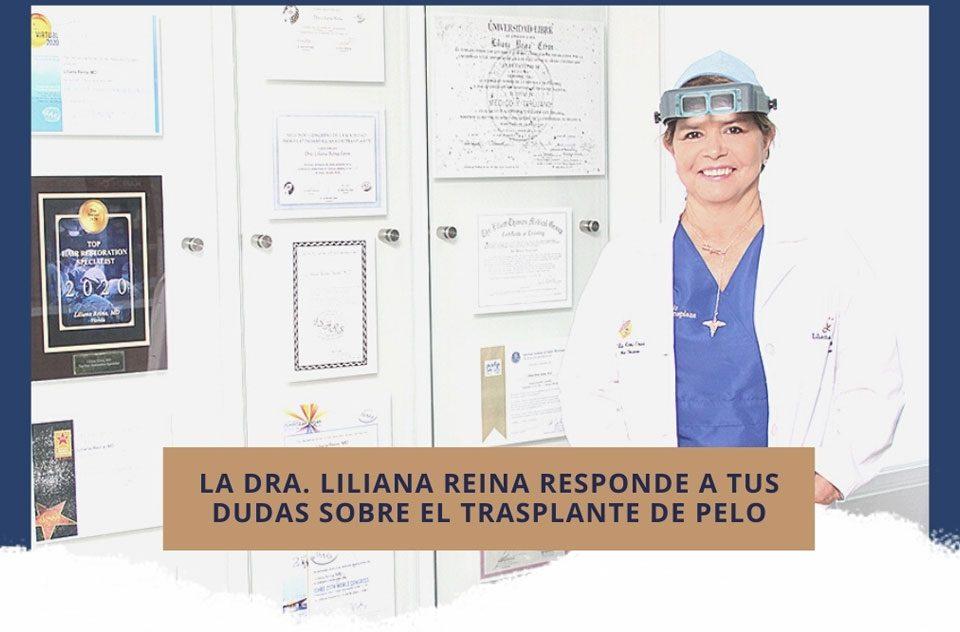 La Dra. Liliana Reina responde a tus dudas sobre el trasplante de pelo